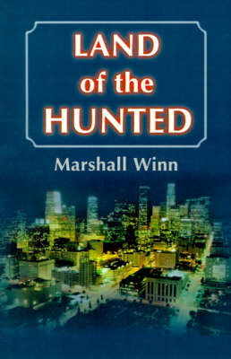Land of the Hunted by Marshall Winn