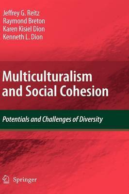 Multiculturalism and Social Cohesion by Jeffrey G Reitz