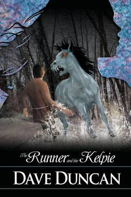 The Runner and the Kelpie by Dave Duncan image