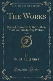 The Works, Vol. 14 by George Payne Rainsford James