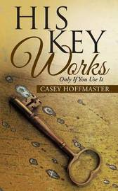 His Key Works by Casey Hoffmaster