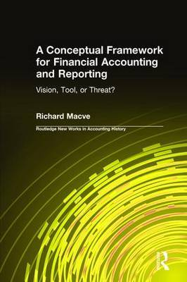 A Conceptual Framework for Financial Accounting and Reporting by Richard H. Macve image