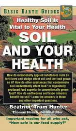 Soil and Your Health by Beatrice Trum Hunter