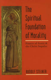 The Spiritual Foundations of Morality by Rudolf Steiner image
