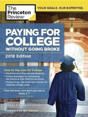 Paying for College Without Going Broke, 2018 Edition by Kalman A Chany