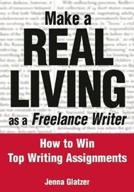 Make A REAL LIVING as a Freelance Writer by Jenna Glatzer image