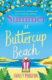 Summer at Buttercup Beach by Holly Martin