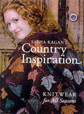 Sasha Kagan's Country Inspiration by Sasha Kagan