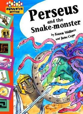 Hopscotch: Myths: Perseus and the Snake-haired Monster by Karen Wallace