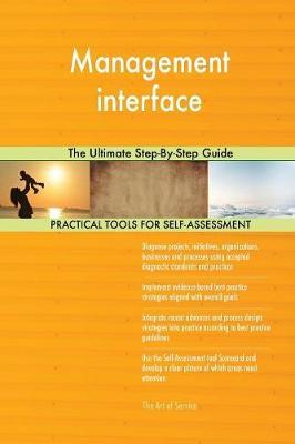 Management Interface the Ultimate Step-By-Step Guide by Gerardus Blokdyk