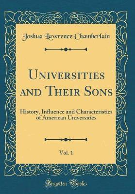 Universities and Their Sons, Vol. 1 by Joshua Lawrence Chamberlain