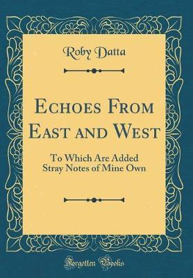 Echoes from East and West by Roby Datta
