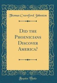Did the Phoenicians Discover America? (Classic Reprint) by Thomas Crawford Johnston image