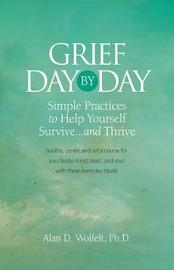 Grief Day by Day by Alan D Wolfelt