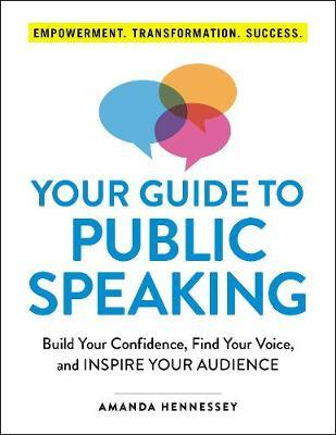 Your Guide to Public Speaking by Amanda Hennessey