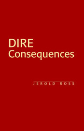 Dire Consequences by Jerold Ross image
