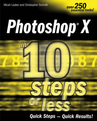 Photoshop X in 10 Steps or Less by Christopher Schmitt