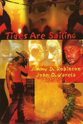 Tides are Sailing by Jimmy D. Robinson