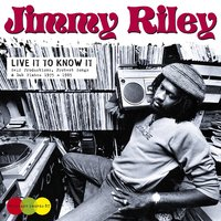 Live It To Know It by Jimmy Riley
