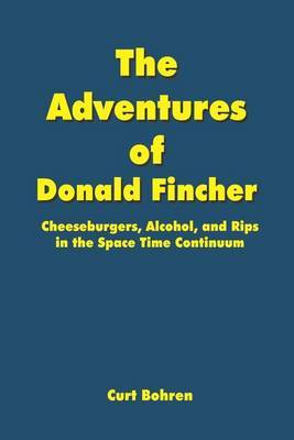 The Adventures of Donald Fincher by Curt Bohren image