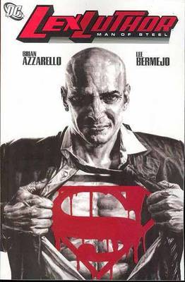 Lex Luthor Man of Steel by Brian Azzarello
