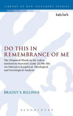 Do This in Remembrance of Me by Bradly S. Billings