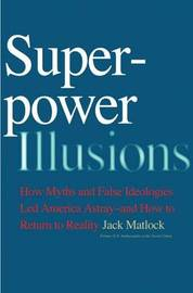 Superpower Illusions by Jack F Matlock image