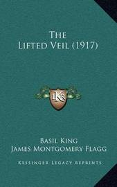 The Lifted Veil (1917) by Basil King