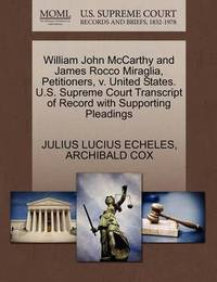 William John McCarthy and James Rocco Miraglia, Petitioners, V. United States. U.S. Supreme Court Transcript of Record with Supporting Pleadings by Julius Lucius Echeles