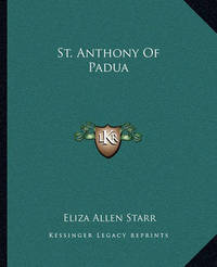 St. Anthony of Padua by Eliza Allen Starr