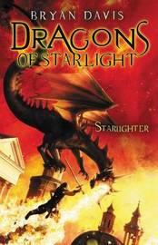 The Starlighter (Dragons of Starlight #1) by Bryan Davis image