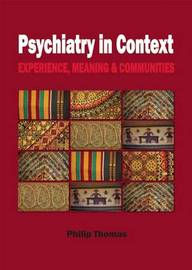 Psychiatry in Context by Philip Thomas