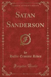 Satan Sanderson (Classic Reprint) by Hallie Erminie Rives