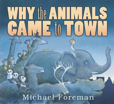 Why the Animals Came to Town by Michael Foreman image