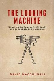 The Looking Machine by David MacDougall