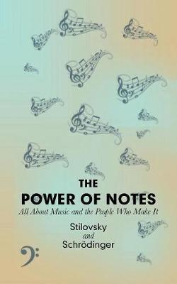 The Power of Notes by Stilovsky