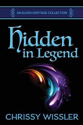 Hidden in Legend by Chrissy Wissler