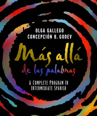 Mas Alla De Las Palabras: A Complete Program in Intermediate Spanish by Concepcion B. Godev image