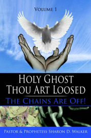 Holy Ghost Thou Art Loosed by Sharon, D. Walker image