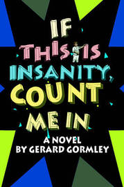 If This Is Insanity, Count Me in by Gerard Gormley image