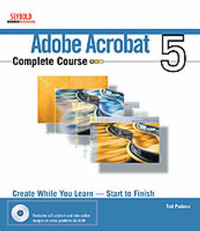 Adobe Acrobat 6 Complete Course by Ted Padova