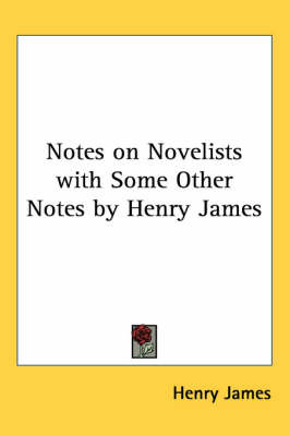 Notes on Novelists with Some Other Notes by Henry James by Henry James image