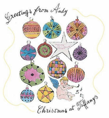 Greetings from Andy: Christmas at Tiffany's by John Loring