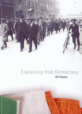 Explaining Irish Democracy by Bill Kissane