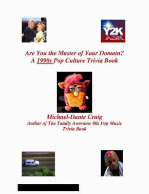 Are You the Master of Your Domain? A 1990s Pop Culture Trivia Book by Michael-Dante Craig