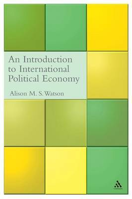 An Introduction to International Political Economy by Alison Watson