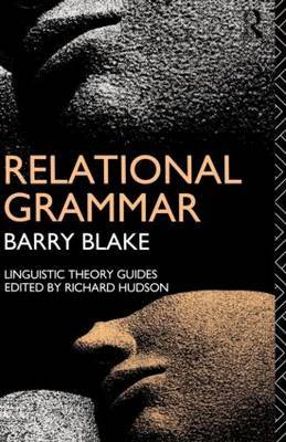 Relational Grammar by Barry J. Blake