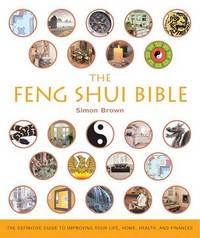 The Feng Shui Bible by Simon G Brown