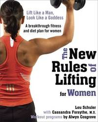 New Rules of Lifting for Women by Lou Schuler