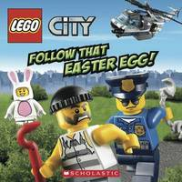 LEGO CITY: Follow That Easter Egg! by Trey King